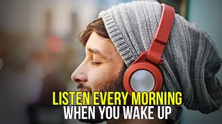 Positive Morning Affirmations , Morning Motivation To Start Your Day ! LISTEN WHEN YOU WAKE UP