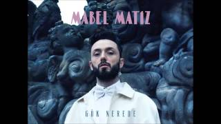 Mabel Matiz - Gök Nerede (Gök Nerede 2015)
