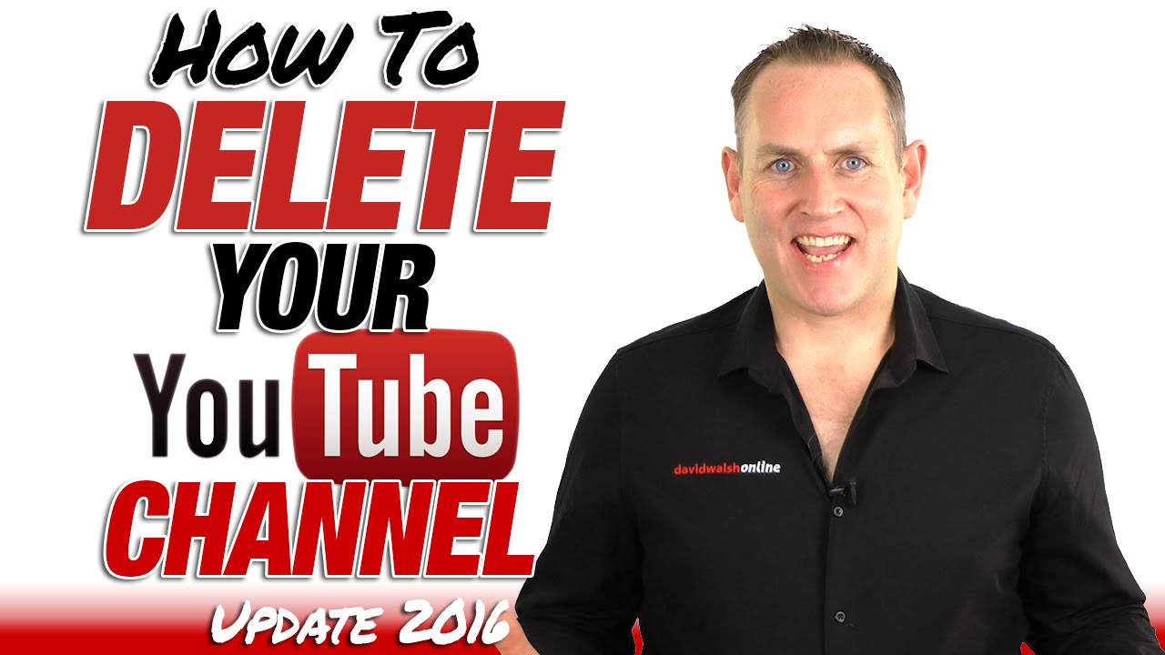 how to delete your youtube channel 2016 youtube