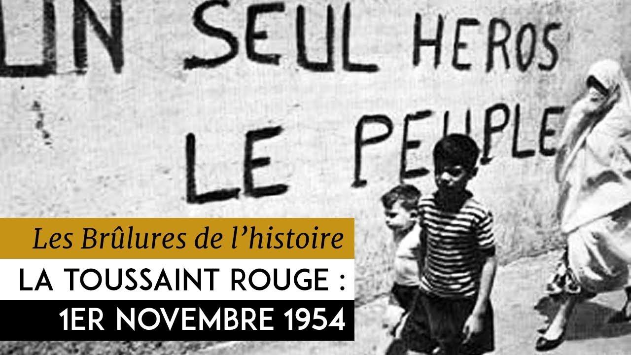 Les Br U00fblures De L U0026 39 Histoire - La Toussaint Rouge   1er Novembre 1954