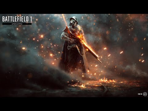 Battlefield 1 - Apocalypse Official Trailer