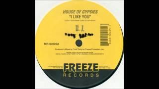 House Of Gypsies - I Like You