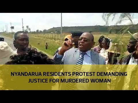Nyandarua residents protest demanding justice for murdered woman