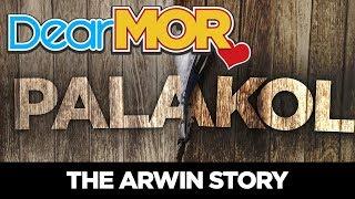 "#DearMOR: ""Palakol"" The Arwin Story 06-28-18"