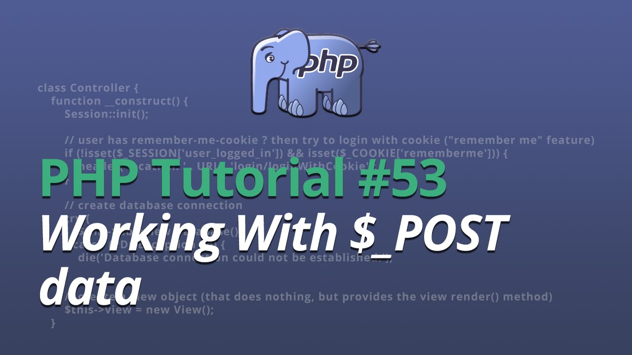 PHP Tutorial - #53 - Working With $_POST data