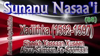 088 Sunanu Nasaa'i Xadiithka 1582 1597 || Sh  Xassaan Abuu Salmaan thumbnail