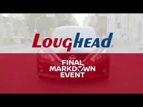 Final Markdown Event   Watch Video   Hear Deals   0% APR Financing   Loughead® Nissan   19801