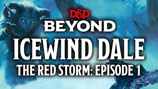 Icewind Dale | Epiṡode 1: The Red Storm | Beyond Heroes
