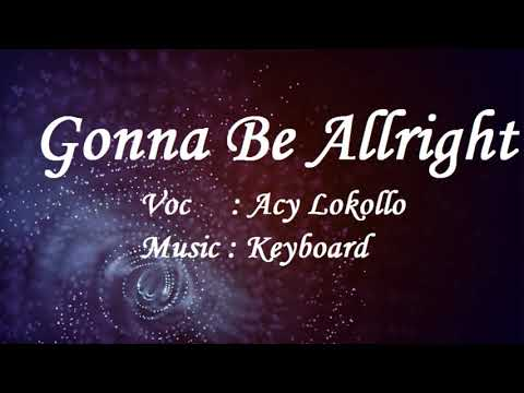 Lagu Ambon terbaru 2017 Keyboard Acy Lokollo - Gonna be alright(Cover)