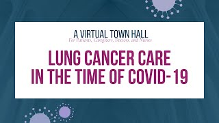 A Virtual Town Hall | Lung Cancer Care in the Time of COVID-19