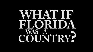 IF FLORIDA WAS A COUNTRY