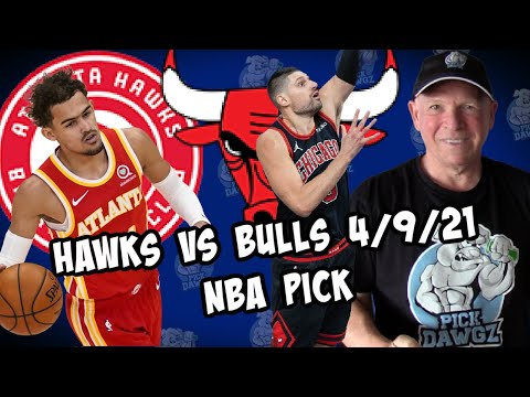Chicago Bulls at Atlanta Hawks 4/9/21 Free NBA Pick and Prediction NBA Betting Tips