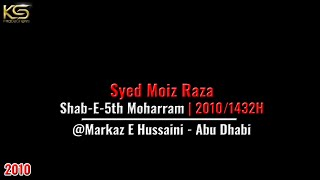 Urdu Nohakhwan Syed Moiz Raza & Matam on Shab E 5th Moharram 1432, Abu Dhabi, 11 December, 2010
