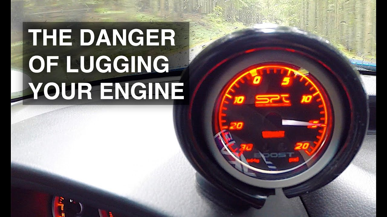 What Is Engine Lugging - Why Lugging Your Engine Is Bad for