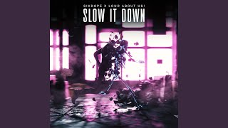 Play Slow It Down