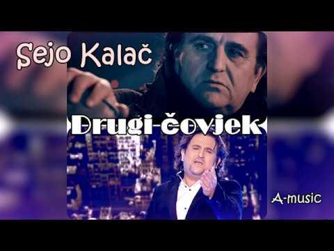 SEJO KALAC - DRUGI COVJEK (AUDIO 2018)