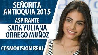 Sara Yuliana Orrego Muñoz  / Aspirante Señorita Antioquia 2015 / Convocatoria N°4