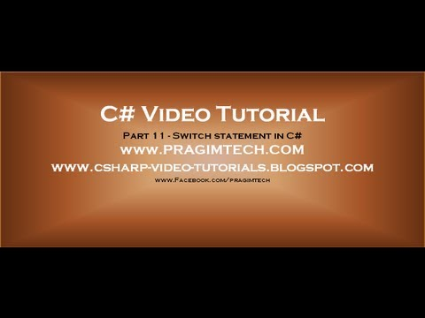 Part 11 - C# Tutorial - Switch Statement In C#