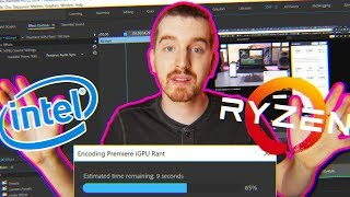 PREMIERE PRO IS FASTER ON INTEL? Hardware Encoding Demystified - Thoughts on Choosing Editing CPU