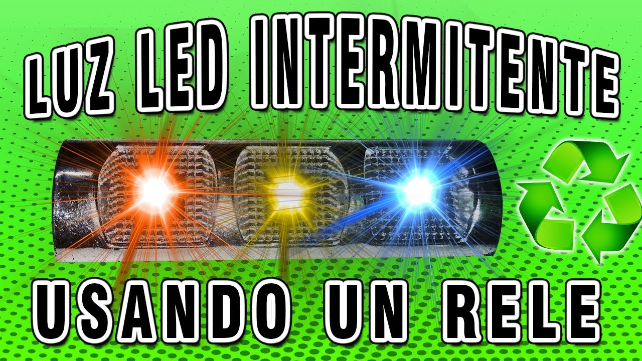 Luz Led Intermitente Luz Led Intermitente Usando Un Relé Muy Fácil Y Ajustable