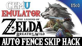 Cemu Emulator   Auto Fence Skip Hack   Breath of the Wild