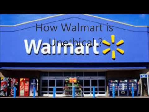 wal mart ethical or unethical Wal-mart's latest ethics controversy: an employee who scrupulously followed the company's own ethics guidelines may find herself out of a job reported by pallavi gogoi, one might wonder if wal-mart is headed in the wrong ethical directionwal-mart is the largest company and personal boss in the joined states.