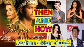 Jodhaa Akbar Actor & Actress Then and Now - Before and After - Movies and Real Names - 2008 to 2017
