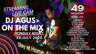 Download lagu ' MENEPI | KEPASTIAN | BERBEZA KASTA | SAKIT ' | DJ AGUS ON THE MIX SENIN 13 JULI 2020