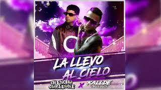 Chencho Corleone ✘ Kallde El Rey Del Placer - La LLevo Al Cielo (Cover Audio)