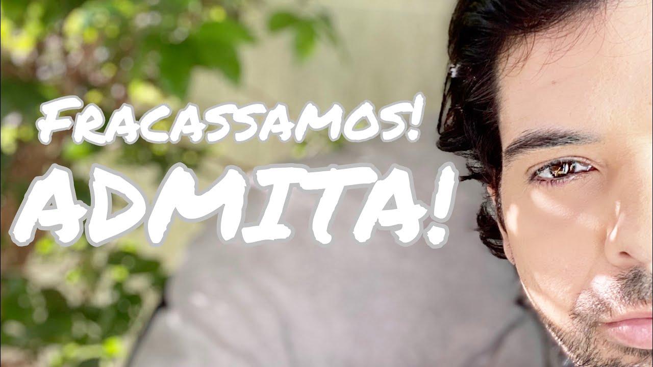 FRACASSAMOS COMO SOCIEDADE. ADMITA! - GUSTAVO MENDES