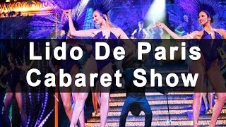 Lido De Paris Cabaret Show(Visiting Paris? Don't miss to see 'Lido' during one of the evenings. Lido Show is undoubtedly the most famous show amongst all the French cabarets. See this ..., 2015-11-27T09:29:47.000Z)