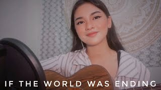 If The World Was Ending - JP Saxe & Julia Michaels (cover)