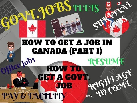 HOW TO GET A JOB IN CANADA (GOVT. JOB)-PART I-TIPS FOR NEW IMMIGRANTS