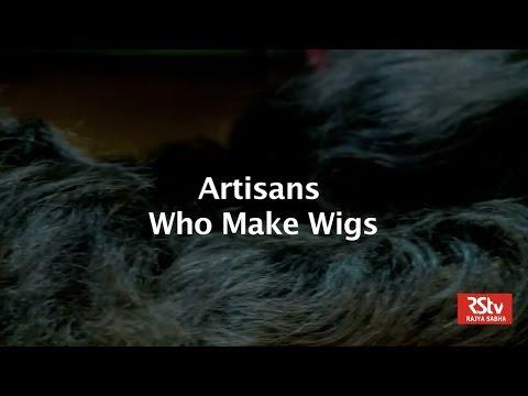 RSTV Documentary - Artisans Who Make Wigs