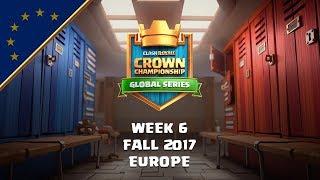 Clash Royale: Crown Championship EU Top 10 - Week Six   Fall 2017 Season