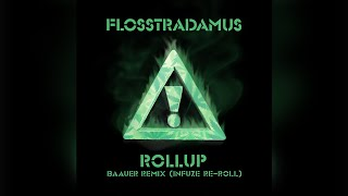 Flosstradamus – Roll Up (Baauer Remix) [Infuze Re-Roll]