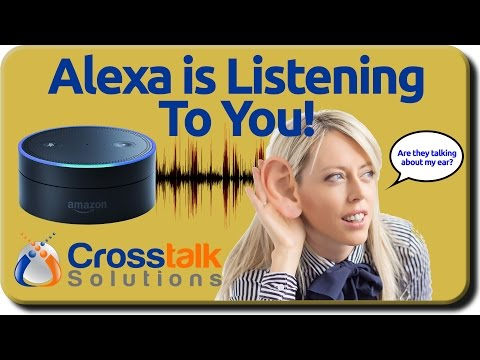 Alexa Is Listening To You!