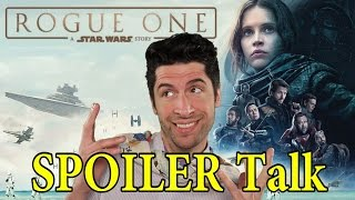 Rogue One: A Star Wars Story - SPOILER Talk!