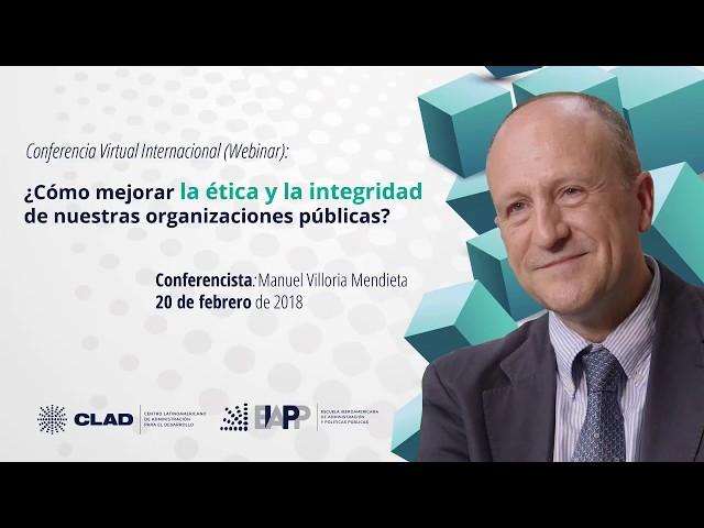 Webinar Cómo mejorar la ética y la integridad de organizaciones públicas, Manuel Villoria