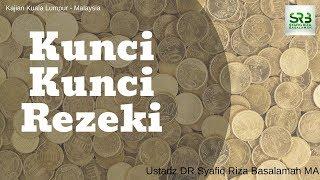 Kunci Kunci Rezeki - Ustadz DR Syafiq Riza Basalamah MA