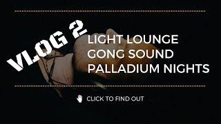 Secret Morning Technology, Gong Sound Treatment & Palladium Nights - VLOG 002