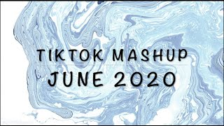 Tiktok Mashup June 2020 | not clean