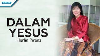 Download Dalam Yesus - Herlin Pirena (with lyric)