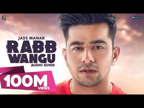 rabb-wangu-:-jass-manak-(full-song)-latest-punjabi-songs-2019