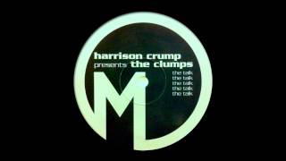 Harrison Crump presents The Clumps - The Talk (Original Mix) [2002]
