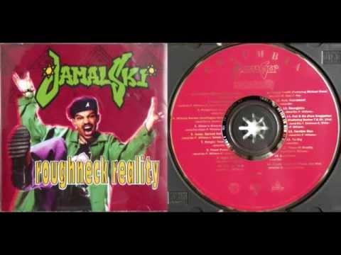 JAMAL-SKI - Roughneck Reality (FULL Album) - 1993