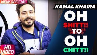 Kamal Khaira l Oh.. Shitt To Oh.. Chitt |SpeedRecords