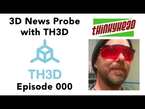 [EP000] 3D News Probe with TH3D - Q&A w/Scott Lahteine from Marlin Firmware  Project