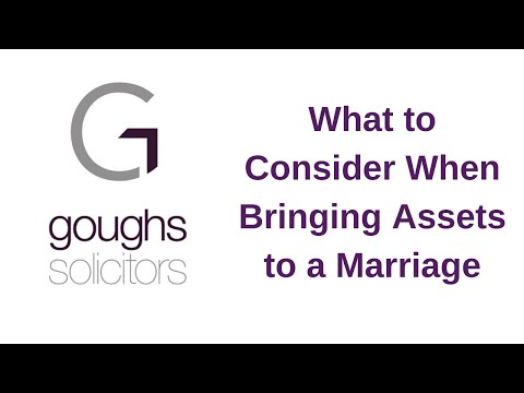 What to consider when bringing assets to a marriage
