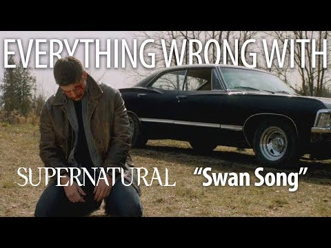 """Everything Wrong With Supernatural """"Swan Song"""""""